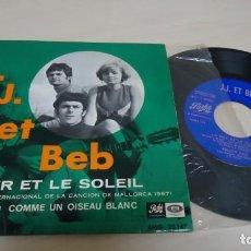 Discos de vinilo: J,J, ET BEB-LA MER ET LE SOLEIL - PATHE -- IV FESTIVAL INTERNACIONAL DE LA CANCION DE MALLORCA 1967. Lote 156516026