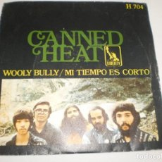 Discos de vinilo: SINGLE CANNED HEAT. WOOLY BULLY. MI TIEMPO ES CORTO. LIBERTY 1971 SPAIN (PROBADO Y BIEN). Lote 156529670