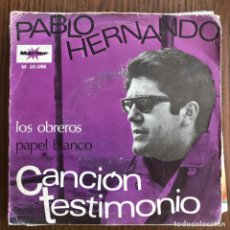 Discos de vinilo: PABLO HERNANDO - LOS OBREROS / PAPEL BLANCO - SINGLE MARFER 1969 - CANCIÓN TESTIMONIO . Lote 156539478