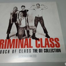 Discos de vinilo: CRIMINAL CLASS - TOUCH OF CLASS THE OI! COLLECTION LP VINILO NUEVO INCLUYE REVISTA Y PÓSTER. Lote 156540718