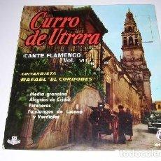 Discos de vinilo: CURRO DE UTRERA CANTE FLAMENCO VOL. 6. Lote 156565462