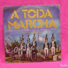 Discos de vinilo: A TODA MARCHA-GRAN BANDA DE INFANTERIA DE MARINA DE MADRID, GANANDO BARLOVENTO, CABALGATA NOCTURNA.. Lote 156573186