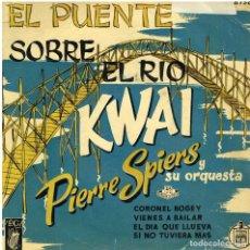 Discos de vinilo: PIERRE SPIERS Y SU ORQUESTA - EL PUENTE SOBRE EL RÍO KWAI - EP 1958. Lote 156603610
