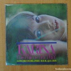 Discos de vinilo: KARINA - LOS CHICOS DEL PREU B.S.O./ IGUAL QUE HOY - SINGLE. Lote 156612568