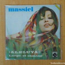 Discos de vinilo: MASSIEL - ¡ ALELUYA ! / LARGO EL CAMINO - SINGLE. Lote 156612716