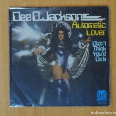 Discos de vinilo: DEE O. JACKSON - AUTOMATIC LOVER / DIDN´T THINK YOU´D DO IT - SINGLE. Lote 156613950