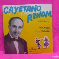 Discos de vinilo: CAYETANO RENOM-ES LA MORENETA, LA MES BONICA, TERRA AIMADA, SOC DE LA BARCELONETA, ALHAMBRA, 1962.. Lote 156618218