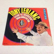 Discos de vinilo: TONY LEBLANC – LEJIA EL HERRERO / HABLANDO DE EVA . Lote 156622038