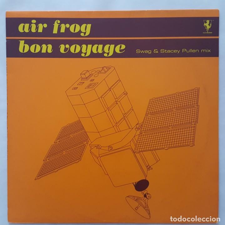 MAXI / AIR FROG ?– BON VOYAGE (SWAG & STACEY PULLEN MIX) / 2001 BELGICA (Música - Discos de Vinilo - Maxi Singles - Techno, Trance y House)