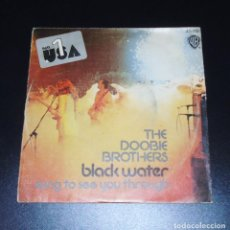 Discos de vinilo: THE DOOBIE BROTHERS --- BLACK WATER & SONG TO SEE YOU THROUGH --Nº 1 EN 1975. Lote 156634710