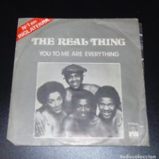 Discos de vinilo: THE REAL THING ---- YOU TO ME EVERYTHING & Nº 1 EN U.K. EN 1978. Lote 156635874