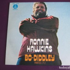 Discos de vinilo: RONNIE HAWKINS SG MONUMENT 1975 - BO DIDDLEY - ROCK N ROLL - IMPECABLE. Lote 156658502