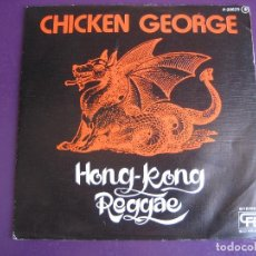 Discos de vinilo: CHICKEN GEORGE SG POPLANDIA CFE 1978 - HONG-KONG REGGAE +1 - SIN ESTRENAR. Lote 156659778