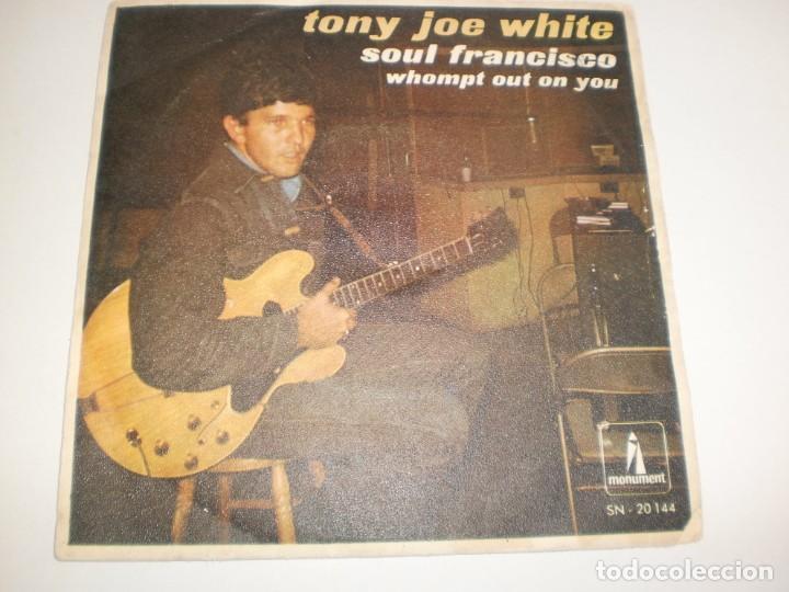 SINGLE TONY JOE WHITE. SOUL FRANCISCO. WHOMPT OUT ON YOU. MONUMENT 1968 SPAIN (PROBADO Y BIEN) (Música - Discos - Singles Vinilo - Pop - Rock Extranjero de los 50 y 60)