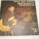 Discos de vinilo: SINGLE TONY JOE WHITE. SOUL FRANCISCO. WHOMPT OUT ON YOU. MONUMENT 1968 SPAIN (PROBADO Y BIEN). Lote 156664242