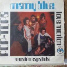 Discos de vinilo: ** POP TOPS - MAMY BLUE (VERSIÓN ESPAÑOLA) / LOVE MOTION - SG AÑO 1971 - LEER DESCRIPCIÓN. Lote 156677654