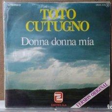 Discos de vinilo: ** TOTO CUTUGNO - DONNA DONNA MIA / UNA SERATA COME TANTE - SG AÑO 1979 - LEER DESCRIPCION. Lote 156682266