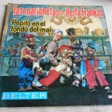 Discos de vinilo: LAS MARIONETAS DE HERTA FRANKEL, EP, PEPITO EN EL FONDO DEL MAR, AÑO 1962. Lote 156683102