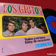 Discos de vinilo: LOS GRITOS VUELVO A MI TIERRA/ESTOY DE VACACIONES 7 SINGLE 1968 BELTER. Lote 156684054