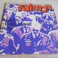 Discos de vinilo: RAIMON, SG, CANÇO DE LES MAN + 1, AÑO 1968. Lote 156685842