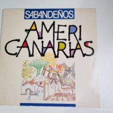 Discos de vinilo: LOS SABANDEÑOS ?- AMERICANARIAS (VINILO). Lote 156690050