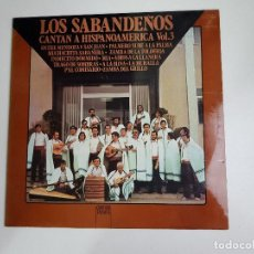 Discos de vinilo: LOS SABANDEÑOS - LOS SABANDEÑOS CANTAN A HISPANOAMÉRICA VOL. 3 (VINILO). Lote 156690718