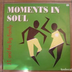 Discos de vinilo: J.T. AND THE BIG FAMILY ‎– MOMENTS IN SOUL - SPITFIRE MUSIC 1990 - MAXI - PLS. Lote 156705510