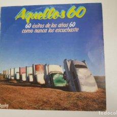 Discos de vinilo: VARIOS - AQUELLOS 60 (VINILO). Lote 156705762