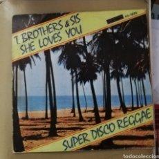 Discos de vinilo: T. BROTHERS & SIS - SHE LOVES YOU. SUPER DISCO REGGAE. Lote 156710745
