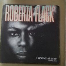 Disques de vinyle: ROBERTA FLACK - HACIENDO EL AMOR. Lote 156712824