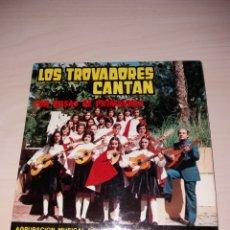 Discos de vinilo: ANTIGUO SINGLE LOS TROVADORES CANTAN - AGRUPACIÓN M. COLEGIO SALUD ALTO - TENERIFE - CANARY RECORD. Lote 156717216