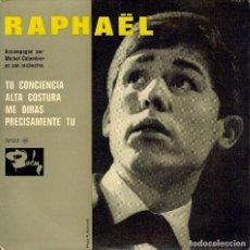 Discos de vinilo: RAPHAEL / TU CONCIENCIA / ALTA COSTURA / ME DIRAS / PRECISAMENTE TU / ( FRANCIA ) . Lote 156732334