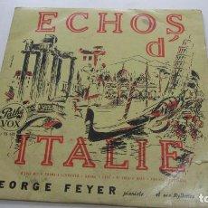 Discos de vinilo: 10 PULGADAS - GEORGE FEYER - ECHOS D' ITALIE -ORIGINAL FRANCÉS VSD09. Lote 156756074