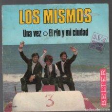 Discos de vinilo: LOS MISMOS - UNA VEZ / EL RIO Y MI CIUDAD / SINGLE BELTER RF-3775. Lote 156787590