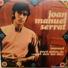 Discos de vinilo: JOAN MANUEL SERRAT. MANUEL/POCO ANTES DE QUE DEN LAS 10. Lote 156788540