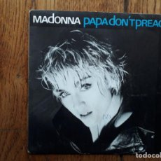 Discos de vinilo: MADONNA - PAPA DON´T PREACH + AIN´T NO BIG DEAD . Lote 156807946