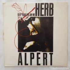 Discos de vinilo: MAXI / HERB ALPERT ?– KEEP YOUR EYE ON ME / 1987 EDITADO EN ESPAÑA. Lote 156809138