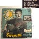 Discos de vinilo: SERENELLA CANTA DISCO DE VINILO 4 TEMAS 1958 / ARRIVEDERCI ROMA CANCIÓN ITALIANA SERENATA NAPOLITANA. Lote 156810534