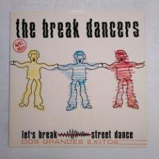 Discos de vinilo: THE BREAK DANCERS. LET'S BREAK. STREET DANCE. DOS GRANDES EXITOS. - MAXI-SINGLE. TDKDA38. Lote 156814310