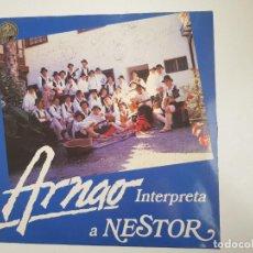 Discos de vinilo: AGRUPACIÓN FOLCLÓRICA ARNAO - INTERPRETA A NÉSTOR (VINILO FIRMADO). Lote 156824786