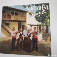 Discos de vinilo: AÑORANZA - VIVAN LAS FOLIAS (VINILO). Lote 156825438