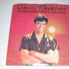 Discos de vinilo: GLENN MEDEIROS NOTHING'S GONNA CHANGE MY LOVE FOR YOU. Lote 156832866