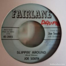 Discos de vinilo: JOE SOUTH SLIPPIN AROUND/JUST TO BE WITH YOU AGAIN R'N'R ORIGINAL 1962 NM. Lote 156835218