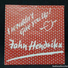 Discos de vinilo: JOHN HENDRIKX - I WOULDN'T GIVE YOU UP - SINGLE - HOLANDA - 1989 - NO CORREOS. Lote 156839266