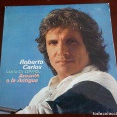 Discos de vinilo: ROBERTO CARLOS - AMANTE A LA ANTIGUA - LP - 1981. Lote 156852106