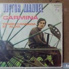Discos de vinilo: ** VICTOR MANUEL - CARMINA / TENGO CANSADA EL ALMA - SG AÑO 1970 - LEER DESCRIPCION. Lote 156874294