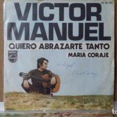 Discos de vinilo: ** VICTOR MANUEL - QUIERO ABRAZARTE TANTO / MARÍA CORAJE - SG AÑO 1970 - LEER DESCRIPCION. Lote 156875414