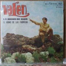 Discos de vinilo: ** VALEN - LA MANO DE DIOS / EL HUMO DE LAS FABRICAS - SG AÑO 1967 - LEER DESCRIPCION. Lote 156877114