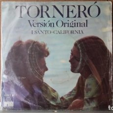 Discos de vinilo: ** I SANTO CALIFORNIA - TORNERO / SE DAVVERO MI VUOI BENE - SG AÑO 1974 - LEER DESCRIPCION. Lote 156877318