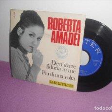 Discos de vinilo: ROBERTA AMADEI - DEVI AVERE FIDUCIA IN ME + PIU DI UNA VOLTA / BELTER - AÑO 1967. Lote 156880198